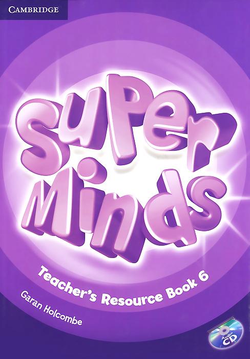 Garan Holcombe Super Minds 6: Teacher's Resource Book (+ CD)