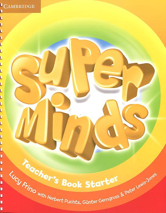 Super Minds: Starter: Teacher's Book