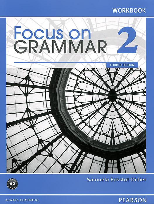 Focus on Grammar 2: Workbook