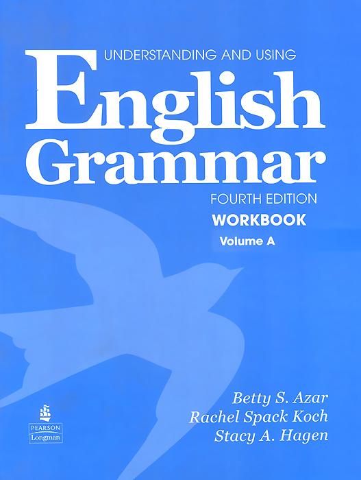 Understanding and Using English Grammar: Workbook: Volume A