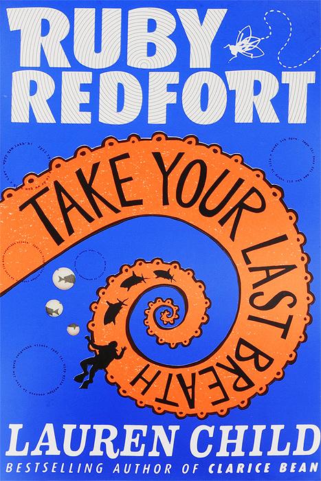 Ruby Redfort Take Your Last Breath