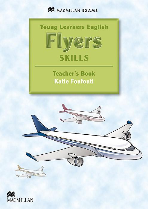 Flyers Skills: Teacher's Book