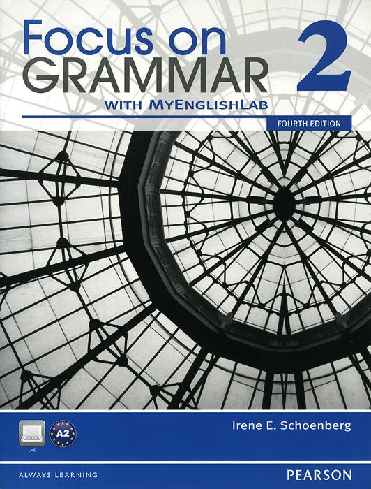 Focus on Grammar 2 with MyEnglishLab