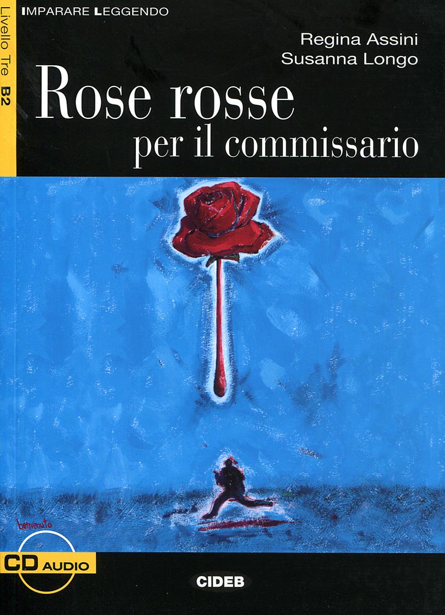 Rose rosse per il commissario: Livello Tre B2 (+ CD)