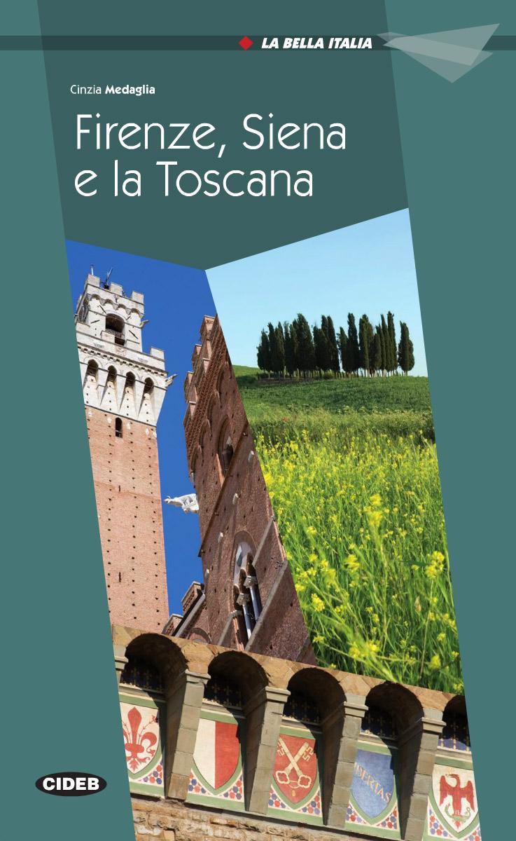 La Bella Italia: Firenze, Siena e la Toscana