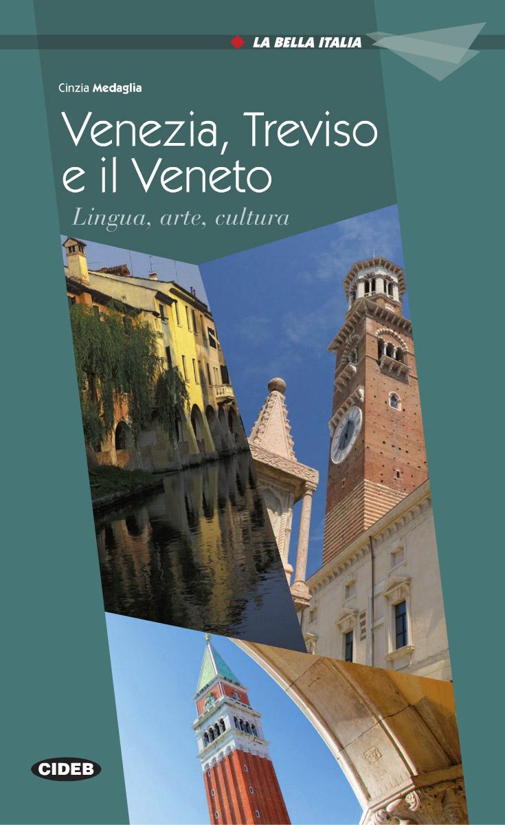 La Bella Italia: Venezia, Treviso e il Veneto