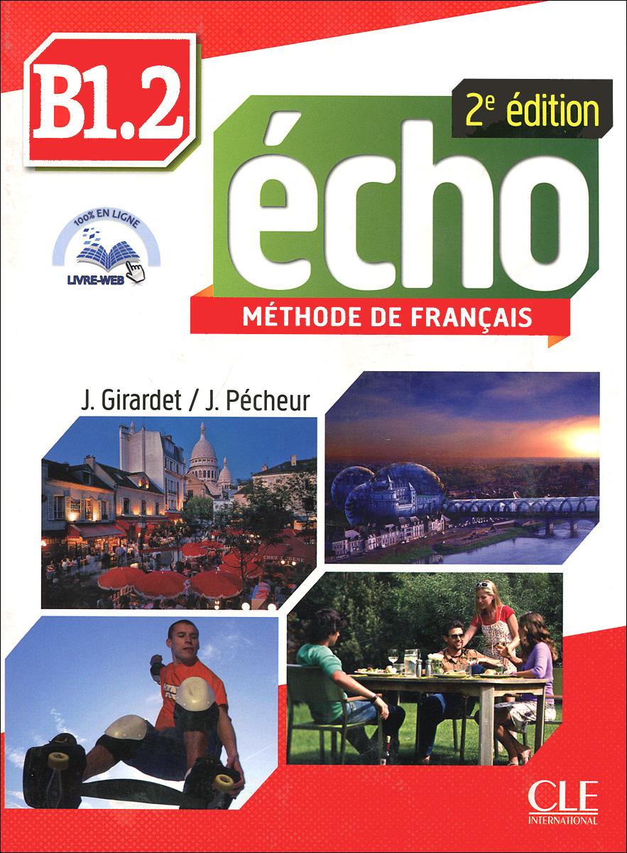 Echo B1.2: Methode de Francais (+ брошюра, CD)