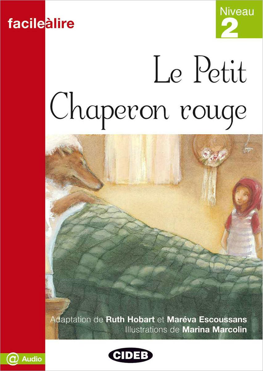 Le Petit Chaperon rouge: Niveau 2