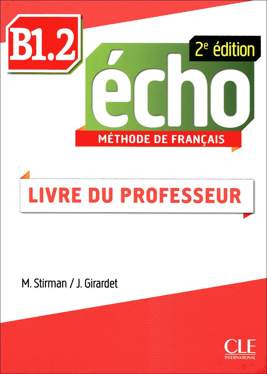 Echo B1.2: Methode de Francais: Livre du Professeur