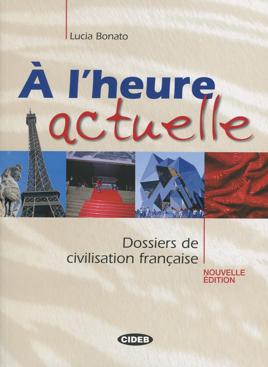 A l'heure actuelle: Dossiers de civilisation francaise (+ CD)