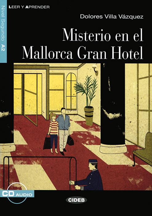 Misterio en el Mallorca Gran Hotel: Nivel segundo A2 (+ CD)