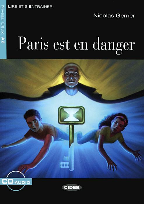 Paris est en Danger: Niveau deux A2 ( + CD)