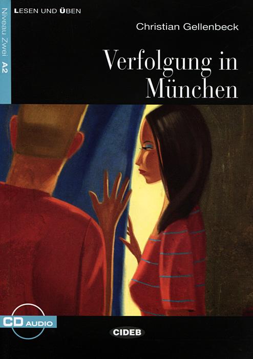 Verfolgung in Munchen: Niveau Zwei A2 (+ CD)
