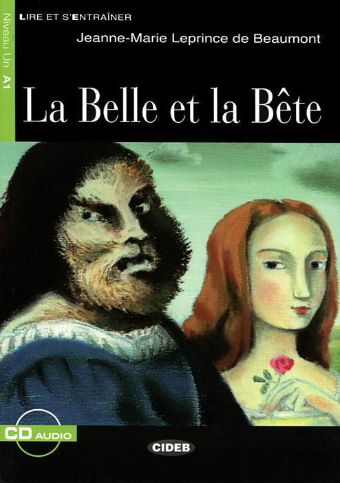 La Belle et la Bete: Niveau Un A1 (+ CD)