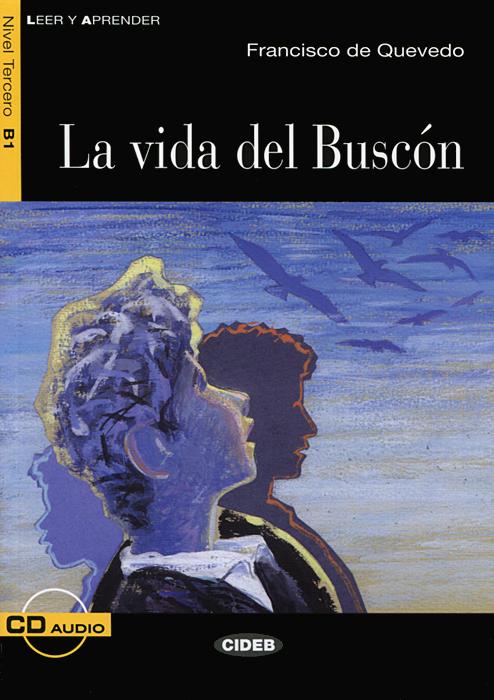La vida del Buscon: Nivel tercero B1 (+ CD)