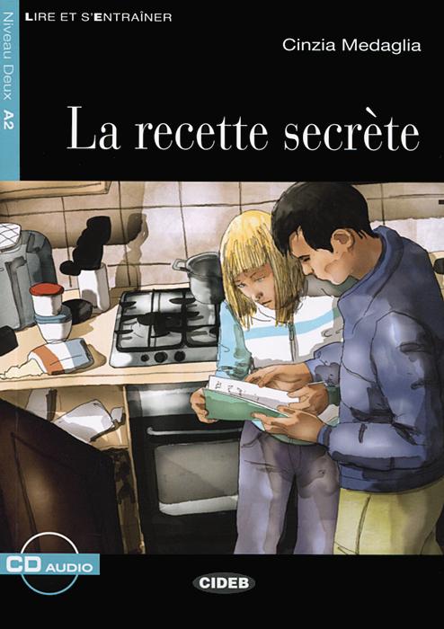 La recette Secrete: Niveau Deux A2 (+ CD)