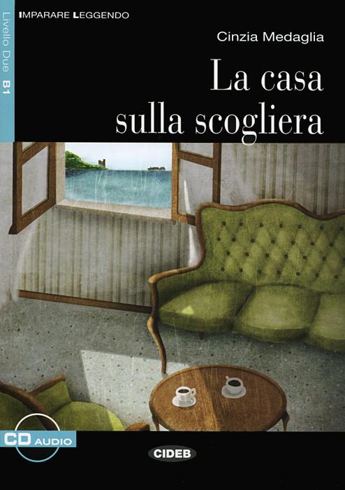 La Casa Sulla Scogliera: Livello Due B1 (+ CD)