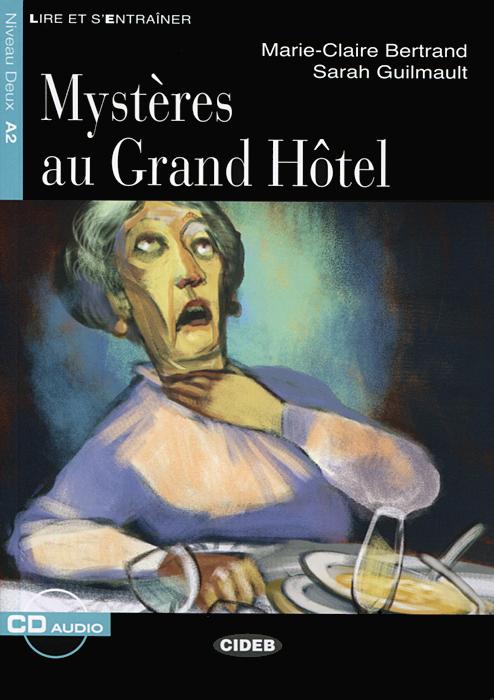 Mysteres au Grand Hotel: Niveau Deux A2 (+ CD)