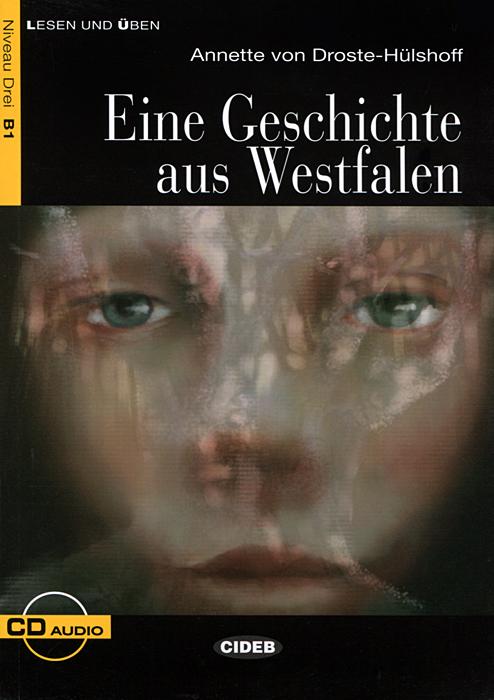 Eine Geschichte aus Westfalen: Niveau Drei B1 (+ CD)
