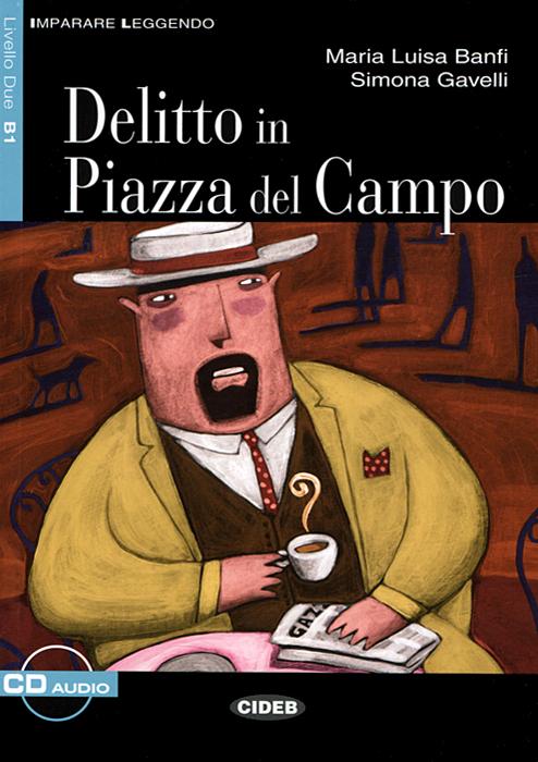 Delitto in Piazza del Campo: Livello Due B1 (+ CD)