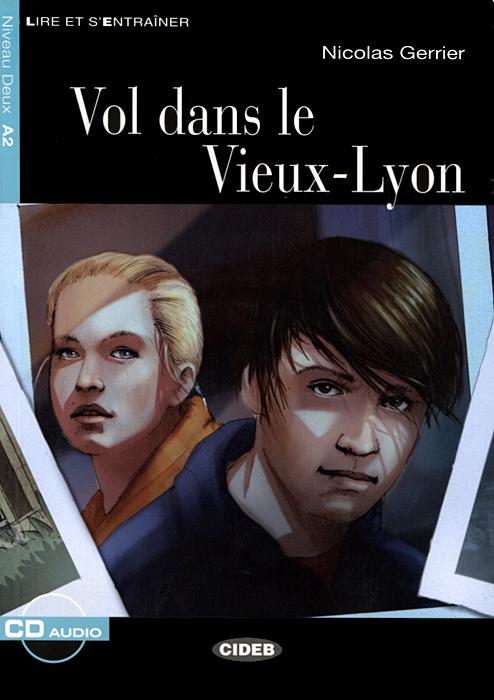 Vol dans le Vieux-Lyon: Niveau Deux A2 (+ CD)
