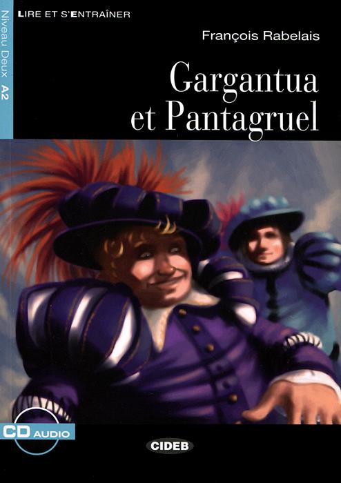 Gargantua et Pantagruel: Niveau Deux A2 (+ CD)
