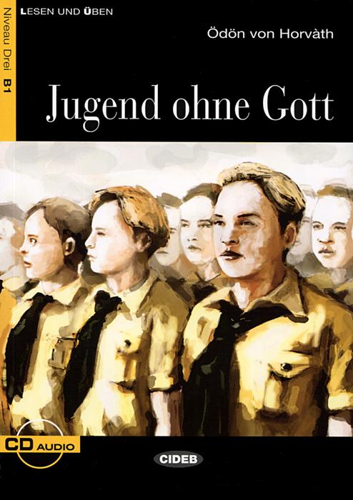 Jugend ohne Gott: Niveau Drei B1 (+ CD)