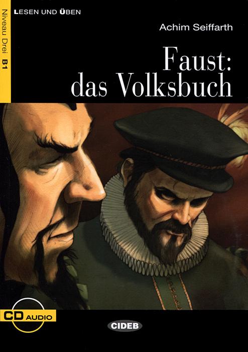 Faust: Das Volksbuch: Niveau Drei B1 (+ CD)