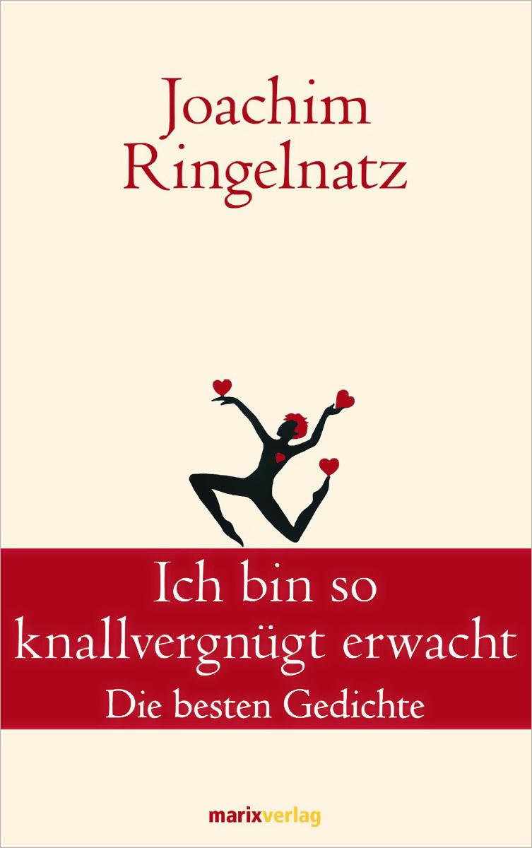 Joachim Ringelnatz Ich bin so knallvergnugt erwacht daniel kehlmann ich und kaminski
