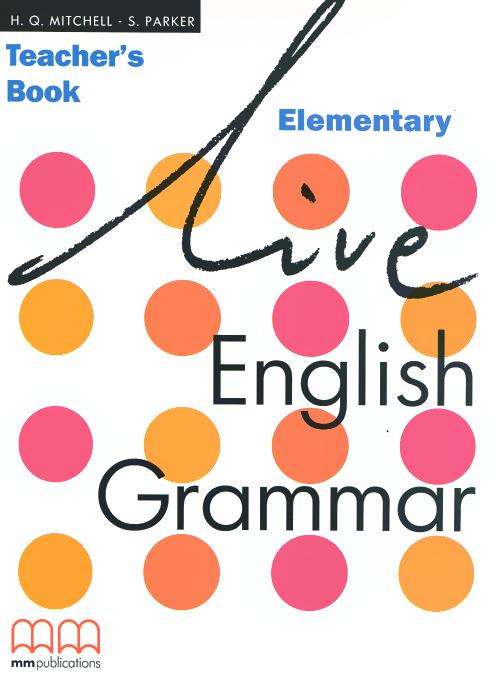 Live English Grammar: Elementary: Teacher's Book
