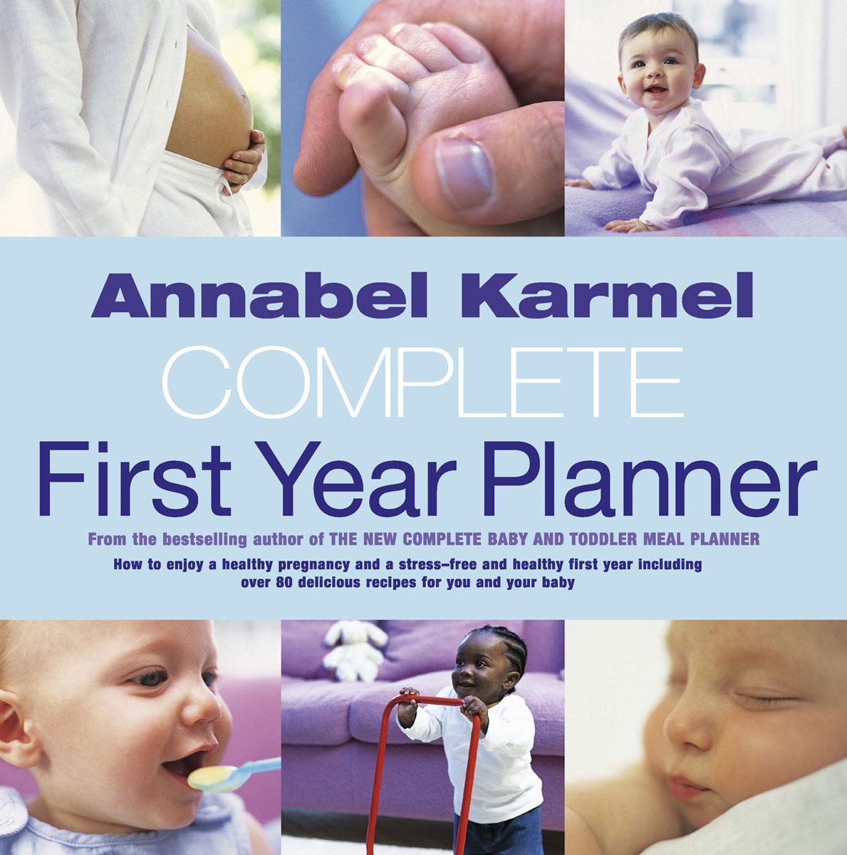 Annabel Karmel's Complete First Year Planner