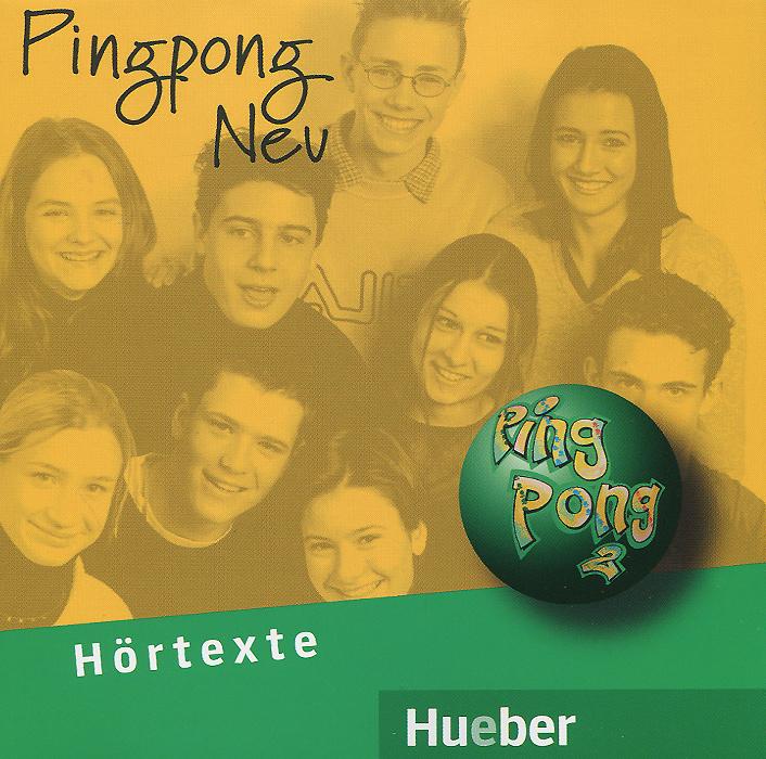 Pingpong Neu: Hortexte (аудиокурс на 2 CD)