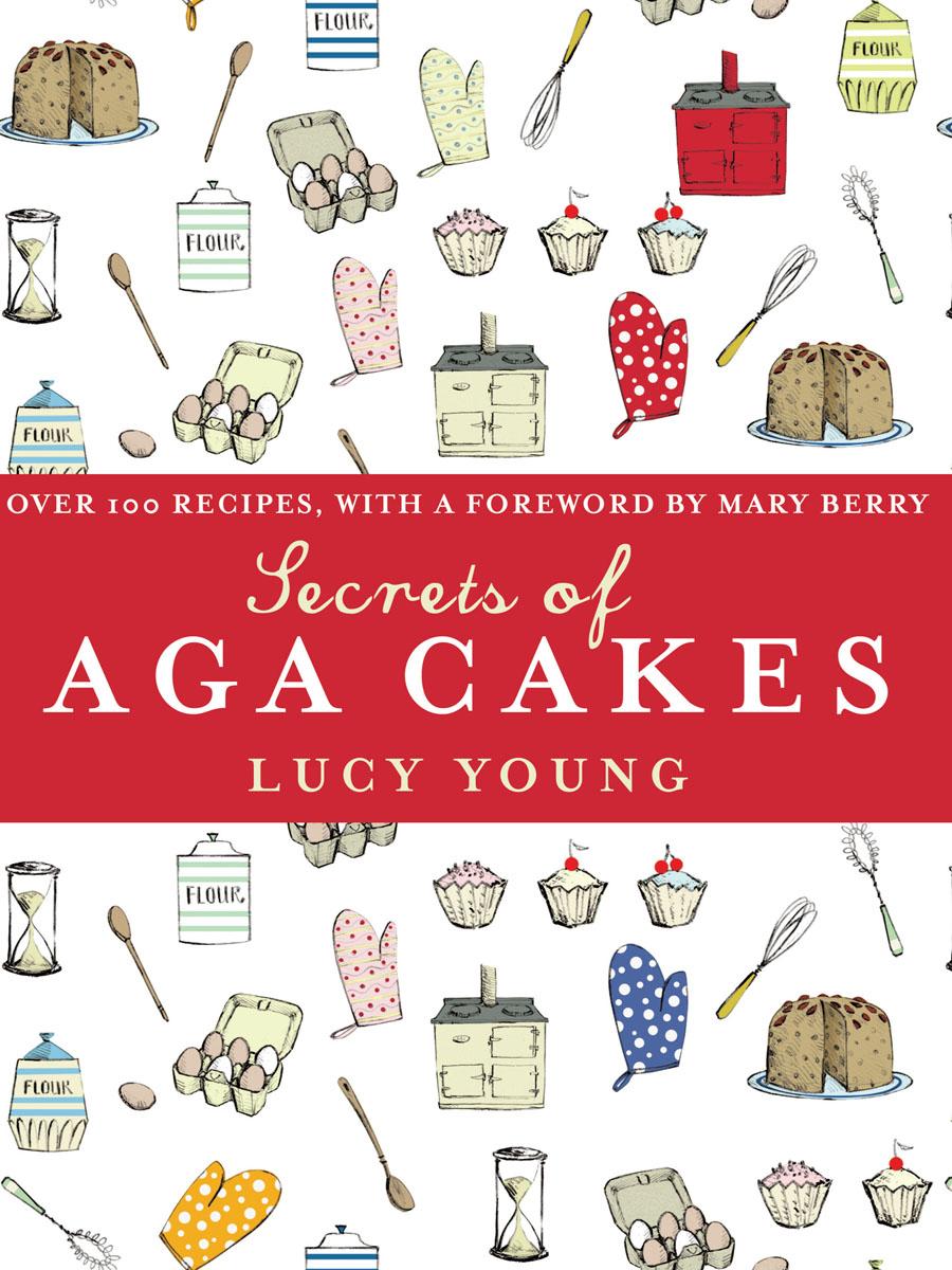 Secrets of Aga Cakes