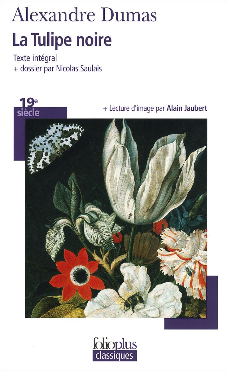 Alexandre Dumas La Tulipe noire tulipe noire la