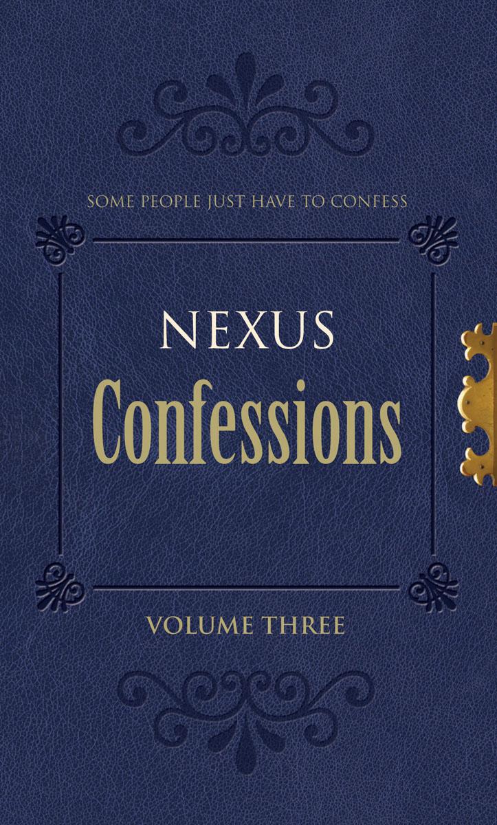 Nexus Confessions: Volume Three