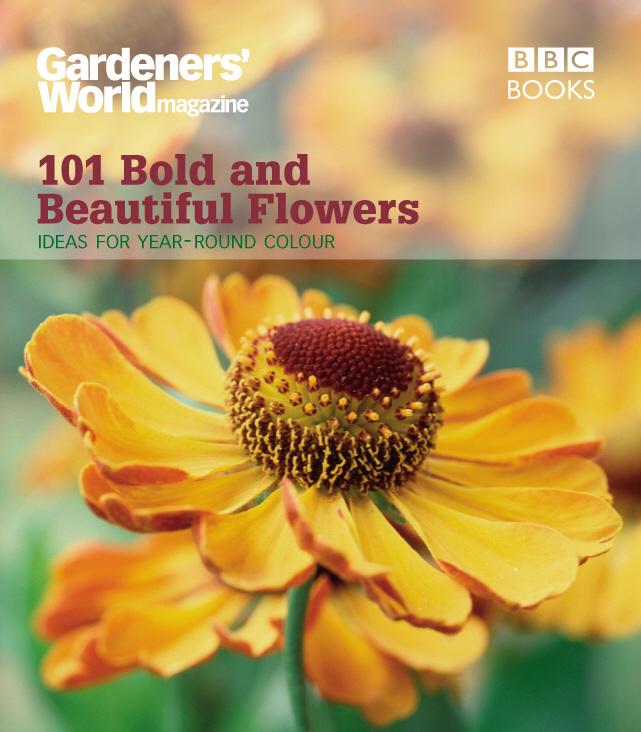 Alexander-Sinclair, James Gardeners' World: 101 Bold and Beautiful Flowers