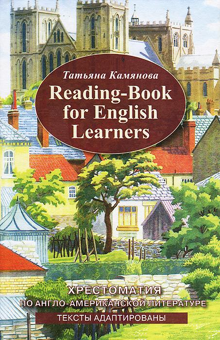 Reading-Book For English Learners / Хрестоматия по англо-американской литературе