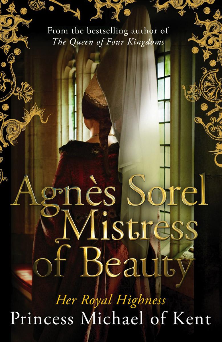 Agnes Sorel: Mistress of Beaut