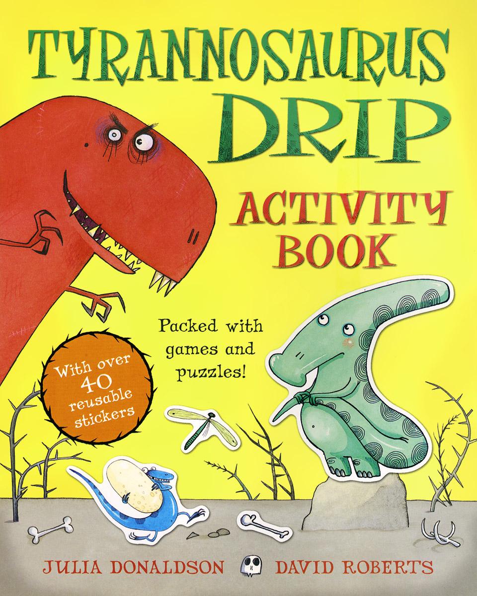 Tyrannosaurus Drip: Activity Book