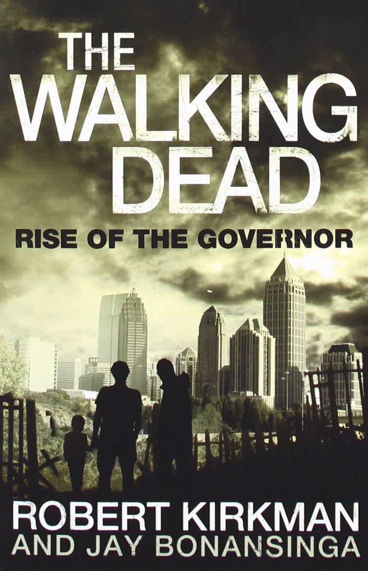 Jay Bonansinga, Robert Kirkman The Walking Dead: Rise of the Governor the walking dead инстинкт выживания