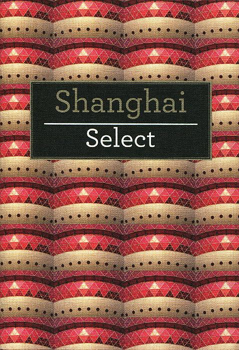 Shanghai: Select Guide