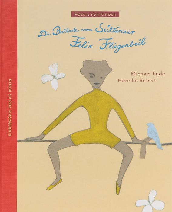 Die Ballade vom Seiltдnzer Felix Fliegenbeil12296407Felix Fliegenbeil ist Seiltanzer, der beste weit und breit. Und da er den unstillbaren Drang hat, immer besser zu werden, Qbt und ubt und ubt er auf immer dunneren Seilen seine akrobatischen Schritte - bis ihm eines Tages etwas ganz Unglaubliches gelingt..! Michael Ende, der Erfinder von Momo und der Unendlichen Geschichte, erzahlt in dieser zauberhaften Ballade auf spielerisch-leichte Art das Leben von Felix Fliegenbeil, der unermudlich fur seinen Traum karmpft und dabei uber sich selbst hinauswachst... Die federleichten lllustrationen von Henrike Robert fangen die wundersame Ceschichte des wohl au?ergewohnlichsten Seil-tanzers aller Zeiten auf eine ganz eigene, poetische Art ein. Mit Michael Endes Ballade wird die Reihe Poesie fur Kinder erstmals um einen modernen Autor bereichert.