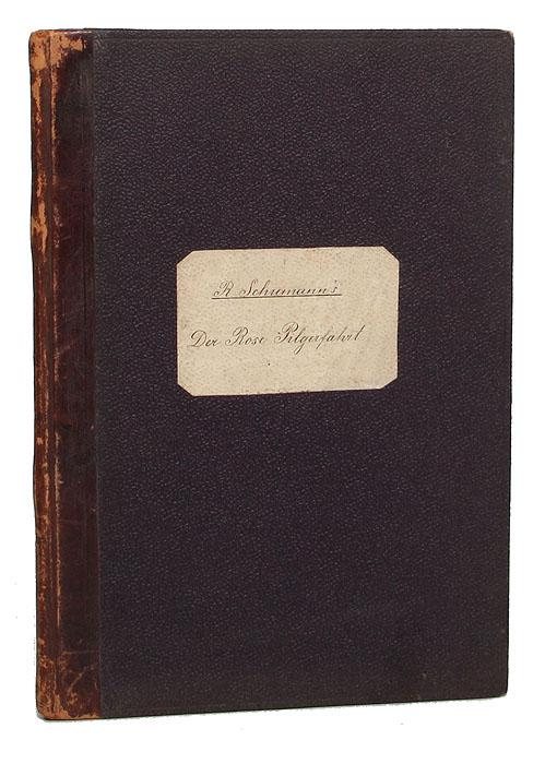 Rob. Schumann's sammtliche Werke. Der Rose Pilgerfahrt, op. 112. Klavierauszug