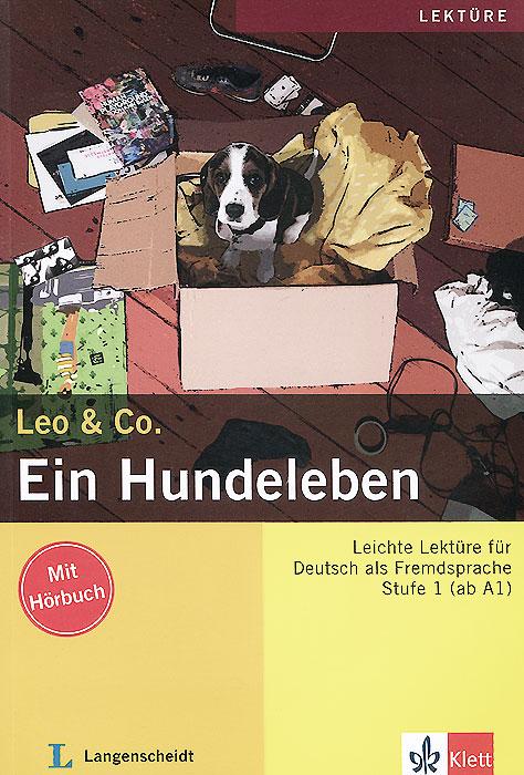 Leo & Co.: Ein Hundeleben: Stufe 1(ab A1) (+ CD)