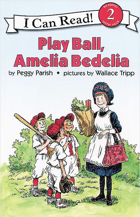 Play Ball, Amelia Bedelia: Reading 2