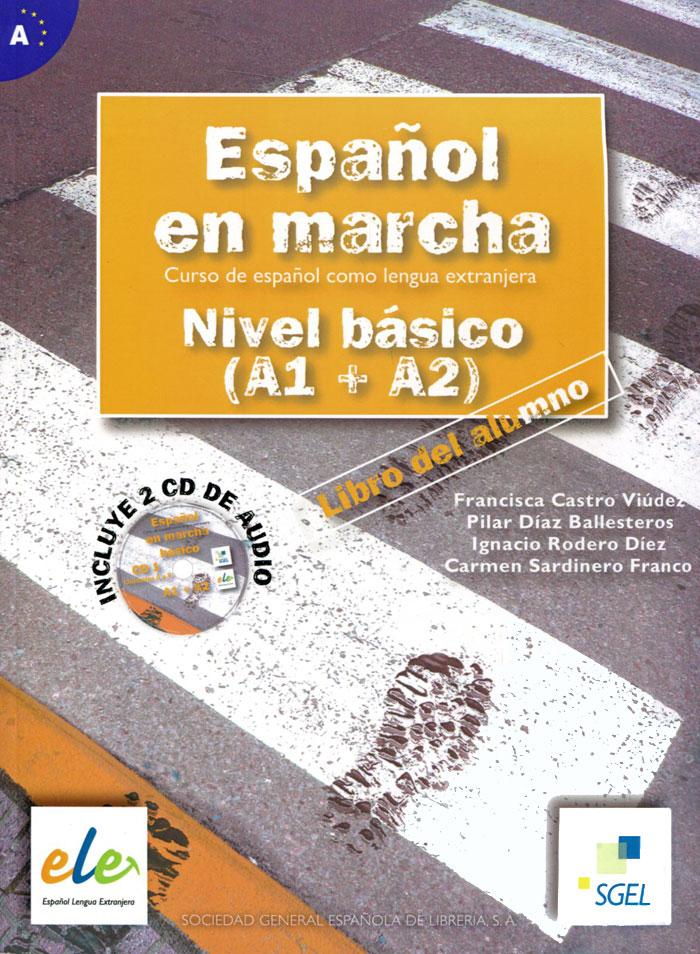 Espanol En Marcha: Nivel Basico (A1 + A2): Libro del Alumno (+ 2 CD)