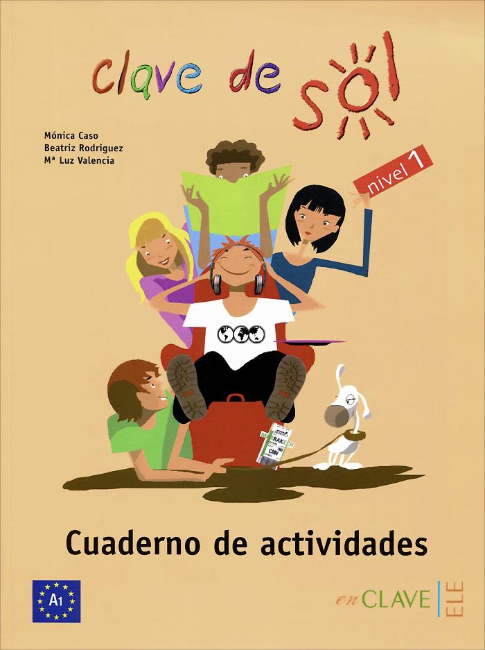 Clave de sol: Cuaderno de actividades: Nivel 1