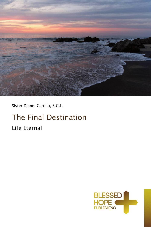 Sister Diane Carollo, S.G.L. The Final Destination