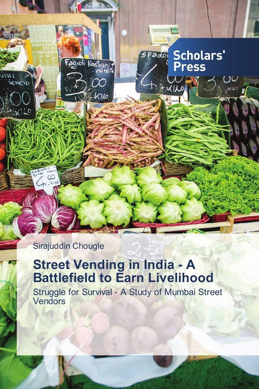 Street Vending in India - A Battlefield to Earn Livelihood