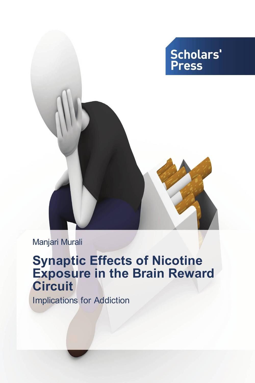 Manjari Murali Synaptic Effects of Nicotine Exposure in the Brain Reward Circuit